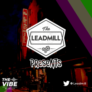 The Leadmill Presents radio show